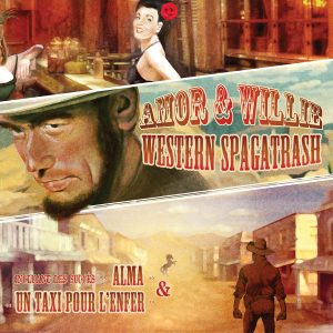 Amor & Willie - Western Spagatrash