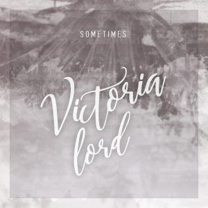 Victoria Lord - Sometimes