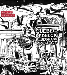 Quebec Redneck Bluegrass Project Royal Reguine