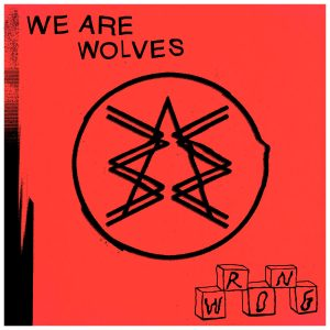 We Are Wolves - Wrong