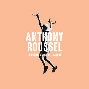 Pochette album La gymnastique de l'amour de Anthony Roussel