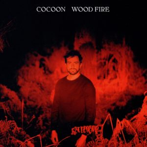 Pochette album Wood Fire de Cocoon