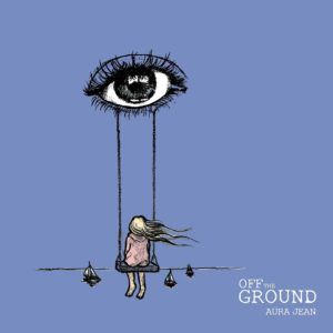 Pochette album Off the Ground de Aura Jean