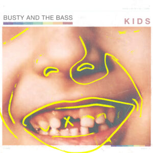 Pochette album Kids de Busty and the Bass
