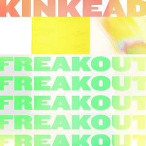 Pochette extrait Freak Out de Kinkead
