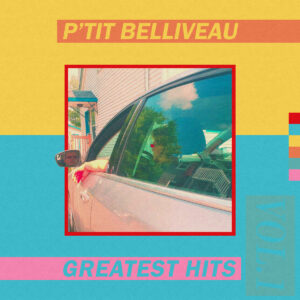 Pochette album Greatest Hits Vol​.​1 de P'tit Belliveau