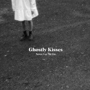 Pochette album Never Let Me Go (EP) de Ghostly Kisses
