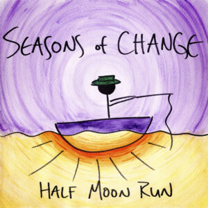 Pochette album Season of Change de Half Moon Run