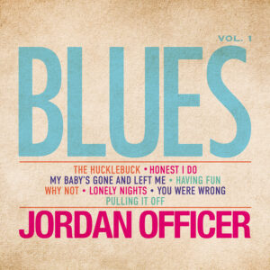 Pochette album Blues, Vol. 1 de Jordan Officer