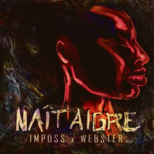 Imposs, Webster - Naît Aigre